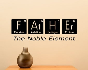 Father The Noble Element... Vinyl Wall Decal Graphic Sticker Sharp