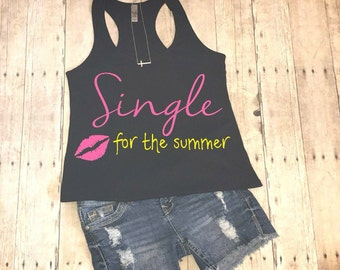Single for the summer, country tank, country concert tank, country music tank, country tank top, country shirt