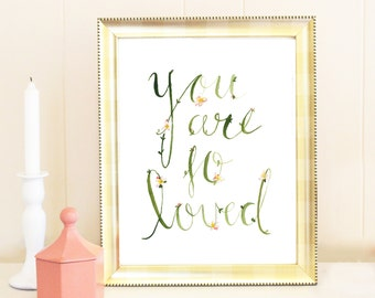 """Watercolor """"You are so loved"""" flower quote print"""