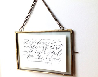 Calligraphy print - stay close to anything that makes you glad to be alive