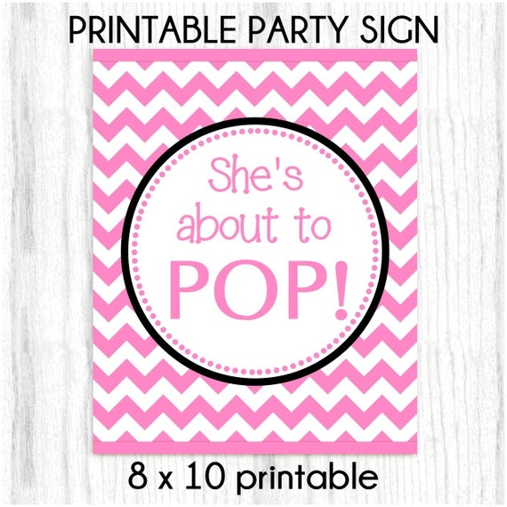 she39s about to pop printable party sign 8x10 printable