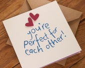You're Perfect For Each Other - Suitable for engagement, Valentines or any other occasion - blank inside. Free UK shipping!