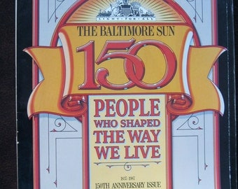 The Baltimore Sun, 150 People Who Shaped The Way We Live, 1837 - 1987, 150th Anniversary Issue, May 17, 1987, magazine