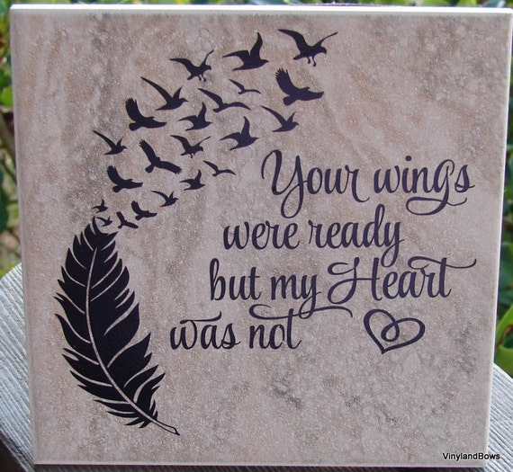 Your Wings Were Ready But My Heart Was Not Tile
