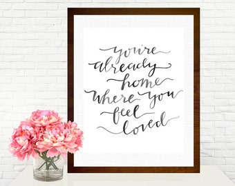 You're Already Home Head and The Heart Quote Hand-Lettered Art Print