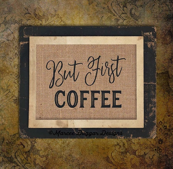 Coffee House | But First Coffee  | Housewarming Gift | Java |  #0211