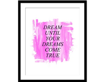 Dream Until Your Dreams Come True - Bedroom Art Prints