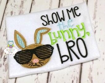 Show me the Bunny Bro Shirt, Show me the Bunny, Boy Easter Shirt, Boy Egg Hunt Shirt, Boy Easter Pictures Shirt, Easter Shirt, Easter