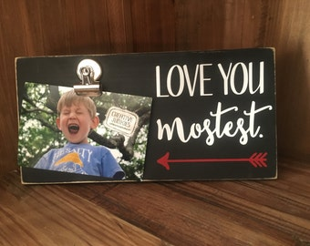 Love you Mostest Photoboard Frame with Bulldog Clip // Picture Frame, Photo Frame, Memo Board