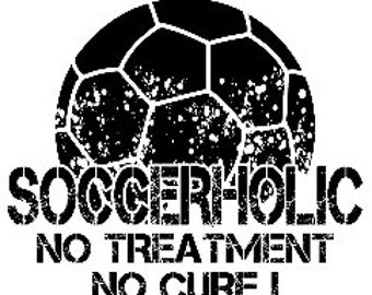 Soccer TShirt/ Soccer Shirts/ Funny Shirts/ Soccerholic No Treatment No Cure Soccer T Shirt