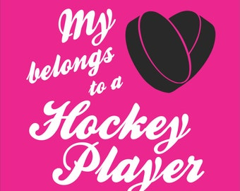 Hockey Mom Shirt/ Hockey Grandma Shirt/ Hockey Girlfriend Shirt/ Hockey Sister Shirt/ My Heart Belongs To A Hockey Player Hockey T Shirt