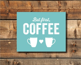 50% Off SaleCoffee Kitchen Art Coffee Sign Instant Download Printable Teal  Art But First Coffee