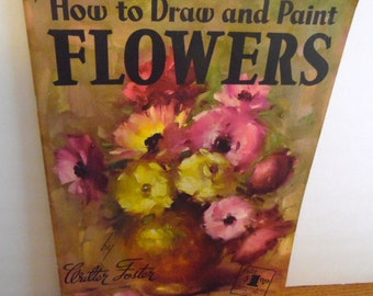 Art how to book, by Walter Foster.  How to Draw & Paint FLOWERS