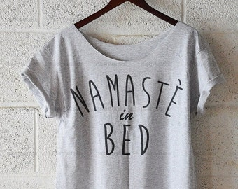 ON SALE Namaste  In Bed, womens t shirt, Off Shoulder T-shirt, Namaste In Bed Off Shoulder Shirt, Hipster Shirt, off the shoulder, tops and