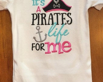 ON SALE It's a Pirate's Life For Me Shirt or Baby Bodysuit