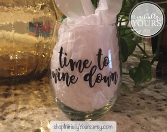 Time to Wine Down Stemless Wine Glass, Funny Wine Glass, Wine Glasses with Sayings, Quote Wine Glass, Wine Glass Gift, Gift for Friend