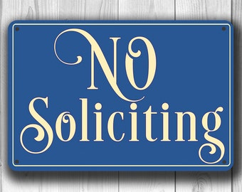 NO SOLICITING SIGN, No Soliciting Signs, Classic style No Soliciting Sign, Outdoor No Soliciting Sign, No Solicitors, No Solicitation Sign