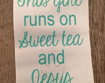 Decal- This Girl Runs on Sweet Tea and Jesus Decal- Car Decal- This Girl Runs On Decal- Yeti