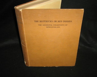 The Beothucks Or Red Indians The Aboriginal Inhabitants Of Newfoundland.