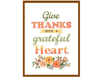 Modern Thanksgiving Cross Stitch Pattern Give thanks with a grateful Heart floral Thanks cross stitch Grace Autumn cross stitch Bible