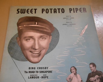 SWEET POTATO Gift, Sheet Music for Sweet Potato Piper with Bing Crosby, Bob Hope & Dorothy Lamour from Road to Singapore, 1939 to Frame