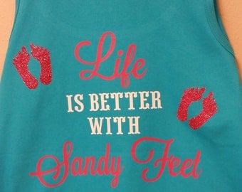 Life is better with Sandy Feet Turquoise Tank Top Free Ship