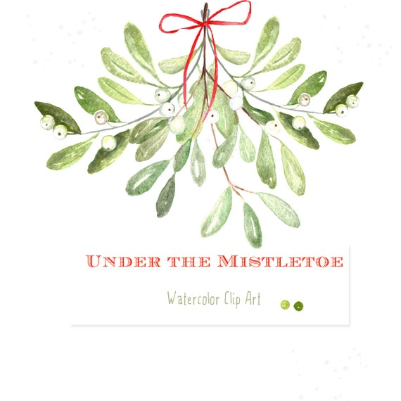 Under The Mistletoe Watercolor Clip Art Hand By Labfcreations