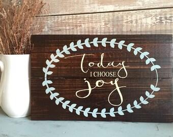Today I CHOOSE joy - reclaimed wall decor - birthday gift - custom home accents