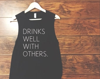 Drinks Well With Others Muscle Tank