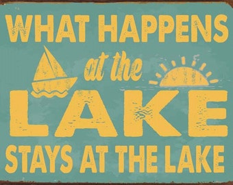 What Happens at the Lake Stays at the Lake Metal Sign, Lake House Décor, Rustic Décor, Humor  HB7194