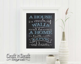 A House is Made of Walls and Beams A Home is built with Love and Dreams | Chalkboard Print | 11x14 INSTANT DOWNLOAD | House Gift | DIY Print