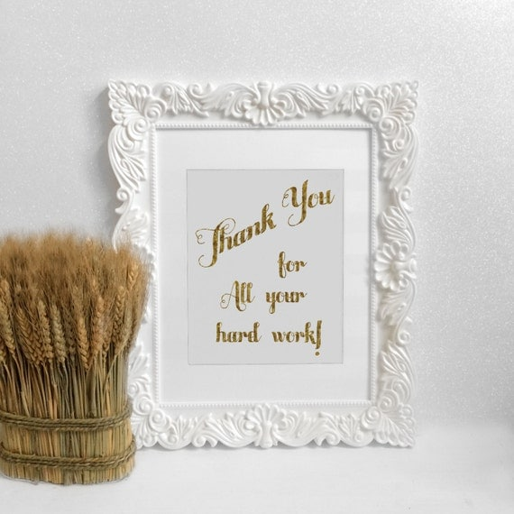 Thank You For All Your Hard Work Instant Download Faux Gold