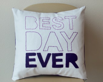 Best Day Ever Purple Quote Embroidered Felt Decorative Throw Pillow Cover