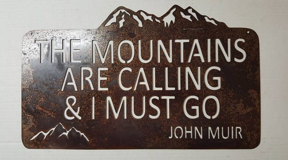 the mountains are calling and i must go john muir quote