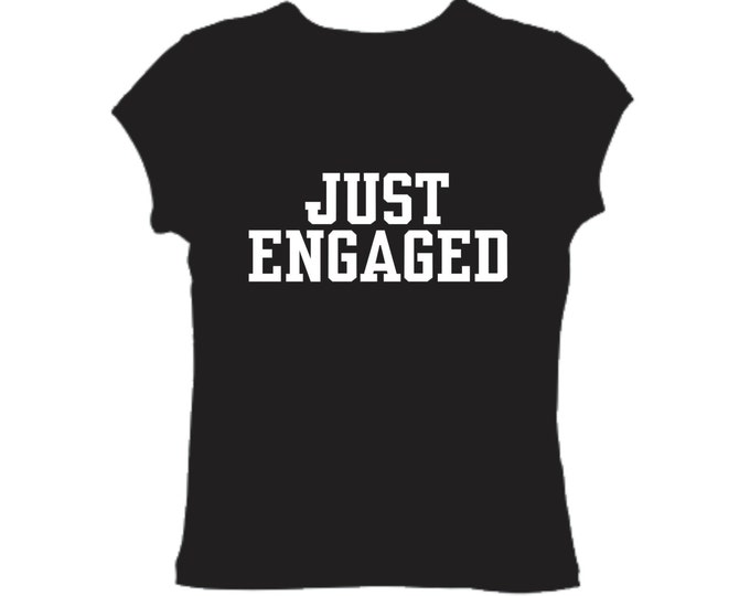 Just Engaged T-shirt. Just enngaged shirt. Engagement Party Ideas black Just engaged shirt- white writing.