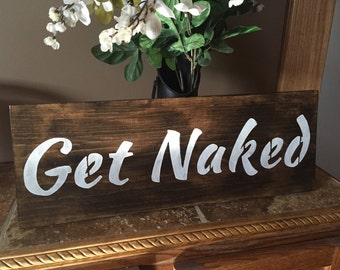 Get Naked Stained Rustic Bathroom Bedroom Wood Sign