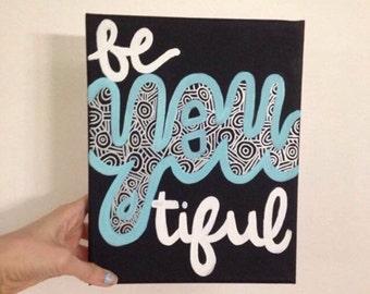 Be-you-tiful Canvas Painting- dorm room- dorm room decor- dorm room sign