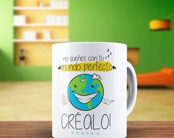 """Cup """"creates your perfect world"""""""