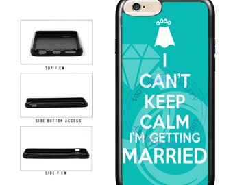 I Can't Keep Calm I'm Getting Married - iPhone 4 4s 5 5s 5c 6 6s 6 Plus 6s Plus iPod Touch