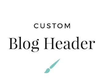 Custom Blog Header Design - Blogger - Wordpress - Basic Blog Logo Design
