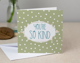 You're So Kind Card - Hand-Drawn Polkdadot Greetings Card