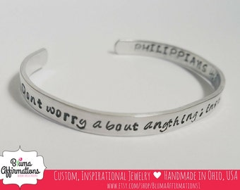 Philippians 4:6 Bracelet, Don't Worry About Anything Instead Pray About Everything, Hand Stamped Scripture Cuff, Custom Bible Verse Bangle