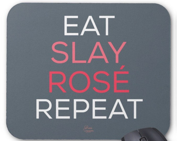 Eat Slay Rosé Repeat - Mouse Pad