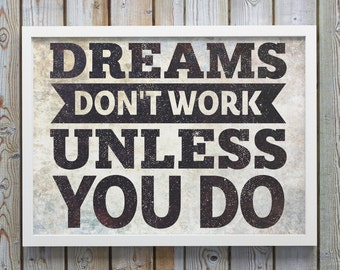 INSTANT DOWNLOAD Dreams Don't Work Unless You Do Digital Download Print