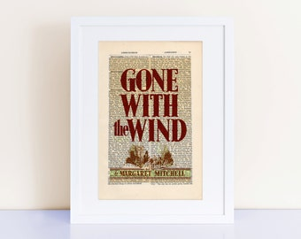 Gone with the Wind by Margaret Mitchell Print on an antique page, Dictionary Art, Book Cover Art