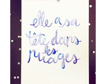 French She Has Her Head In The Clouds Watercolor Calligraphy