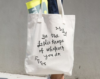Be the Leslie Knope, leslie knope, knope tote, leslie knope tote, parks and recreation, parks and rec, park recreation, parks rec, pawnee