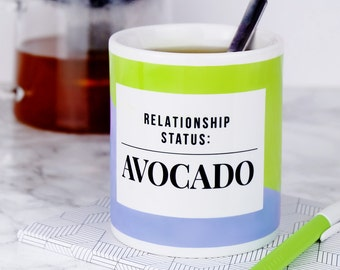 Relationship Status: Avocado Mug - funny mug - healthy eating - juicing - superfoods - birthday gifts - avocado gifts