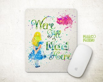 Disney Alice in Wonderland We All Mad Here Watercolor Art Mouse Pad - Mousepad - Home Decor - Gifts - Nursey Decor - Desk Accessories -P39