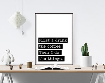 Coffee Print // Coffee, Coffee Print, Coffee Art, Quote Prints, Motivational Print, Inspirational Print, Coffee Quote,  Art Print